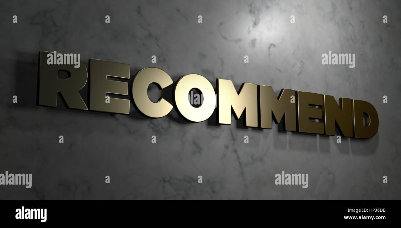 Recommend - Gold sign mounted on glossy marble wall  - 3D rendered royalty free stock illustration. This image can - Stock Image