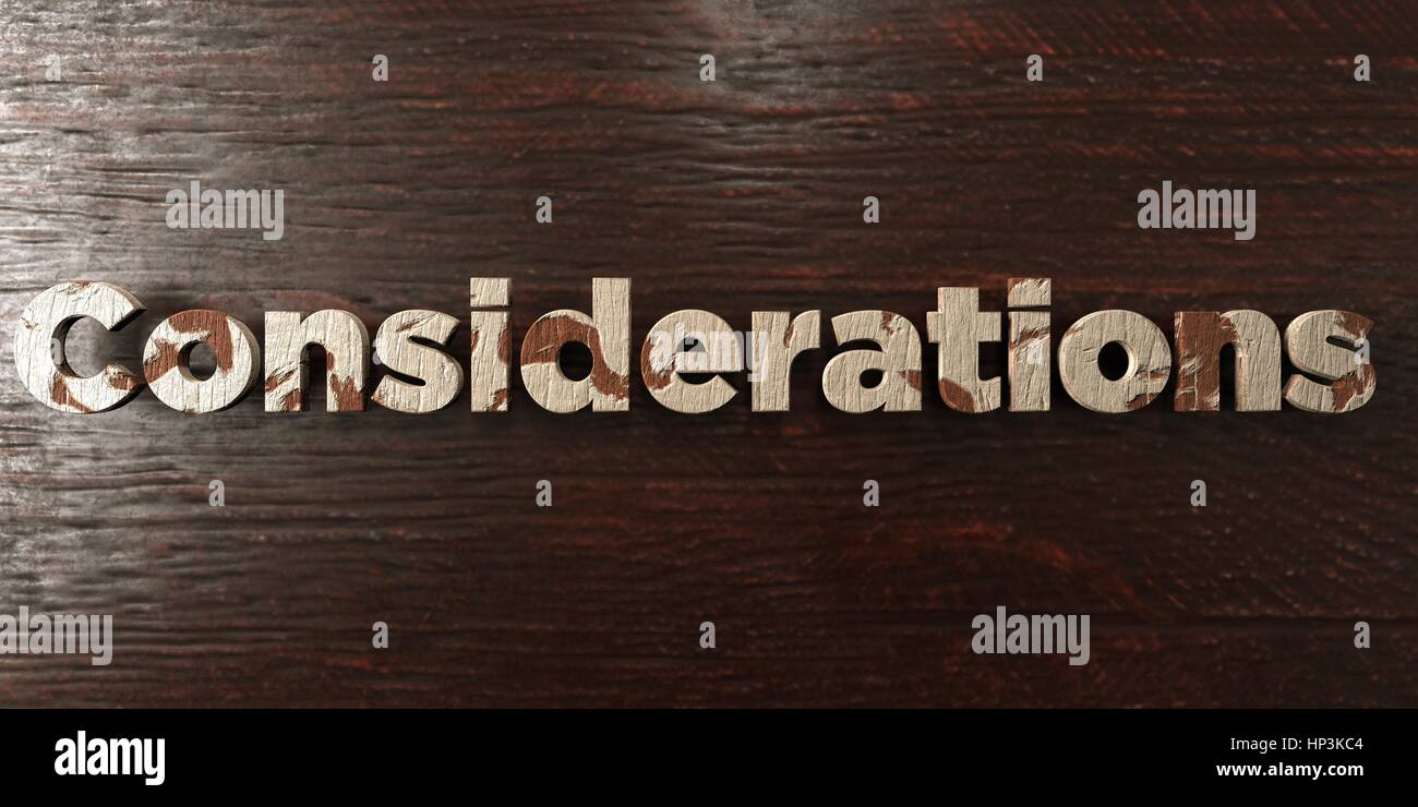 Considerations - grungy wooden headline on Maple  - 3D rendered royalty free stock image. This image can be used Stock Photo