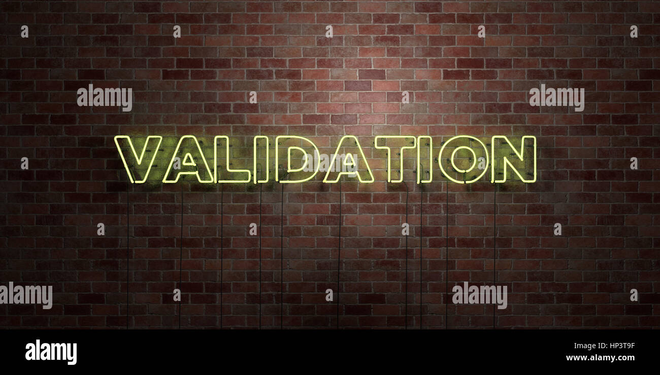 VALIDATION - fluorescent Neon tube Sign on brickwork - Front view - 3D rendered royalty free stock picture. Can - Stock Image