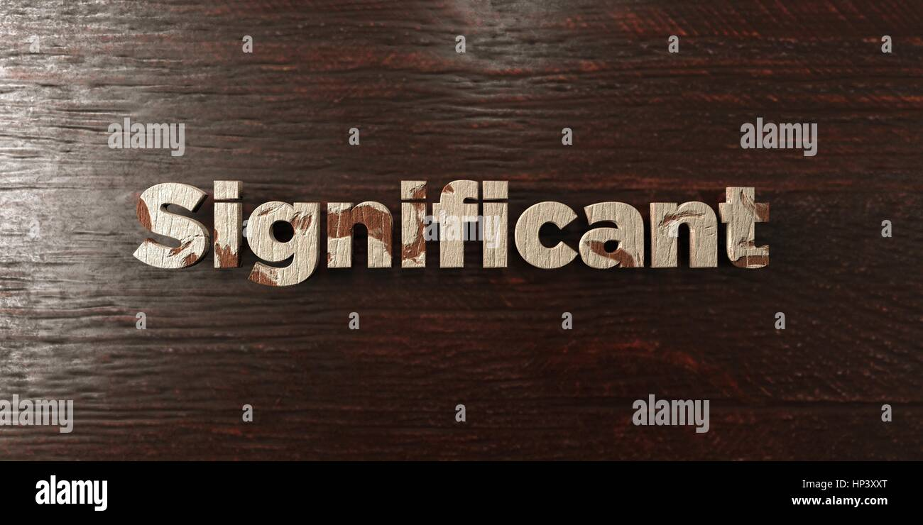 Significant - grungy wooden headline on Maple  - 3D rendered royalty free stock image. This image can be used for - Stock Image
