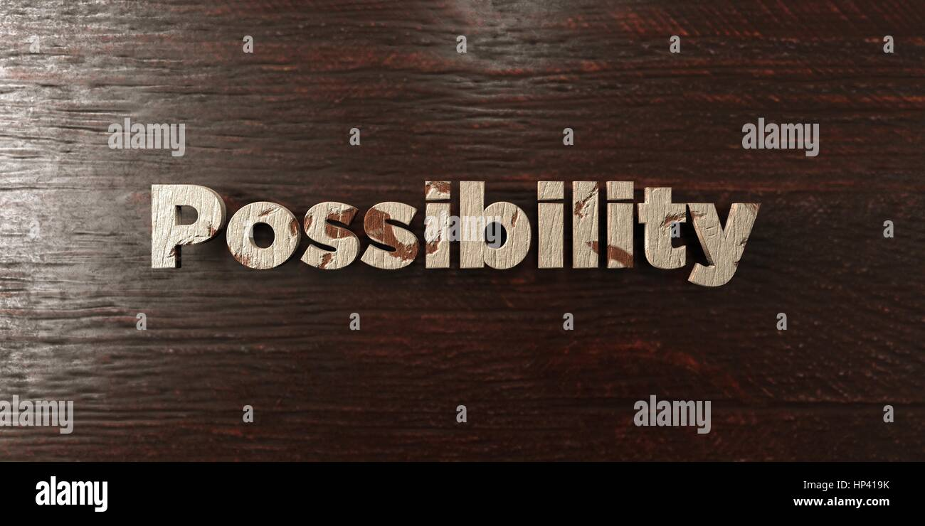 Possibility - grungy wooden headline on Maple  - 3D rendered royalty free stock image. This image can be used for - Stock Image