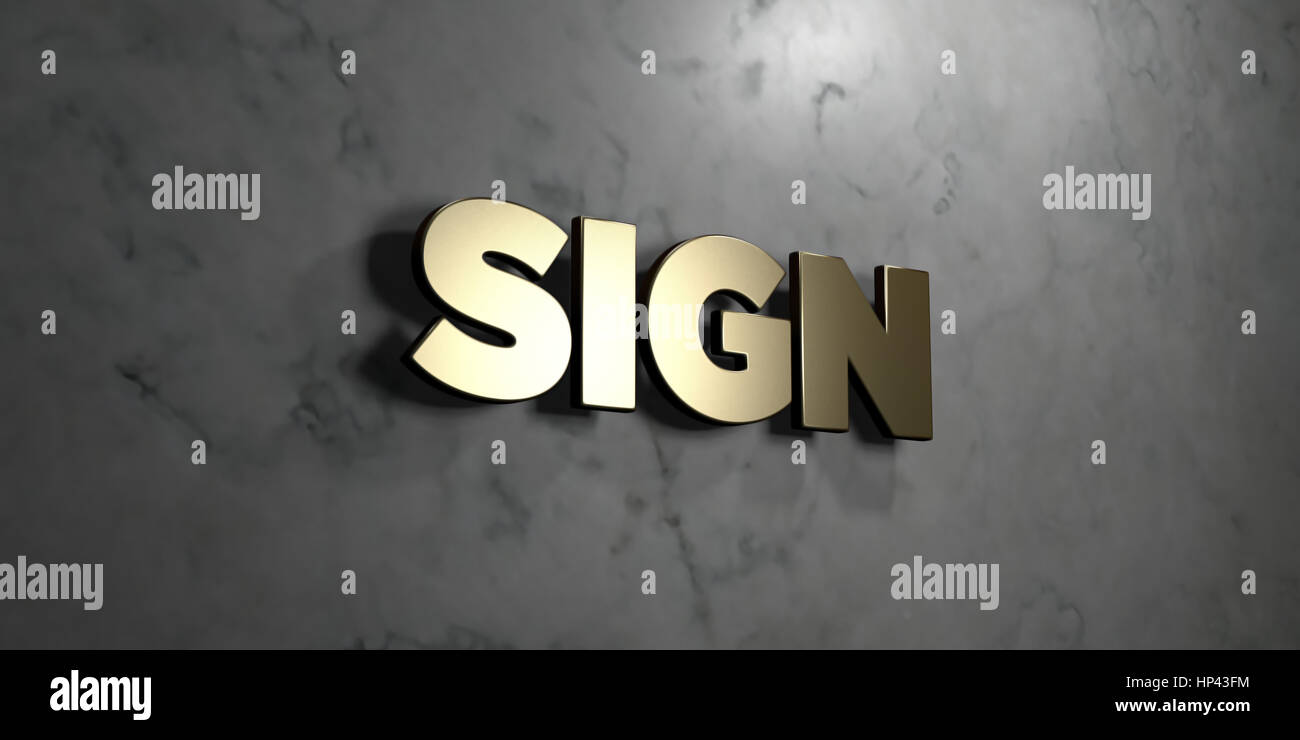 Sign - Gold sign mounted on glossy marble wall  - 3D rendered royalty free stock illustration. This image can be - Stock Image