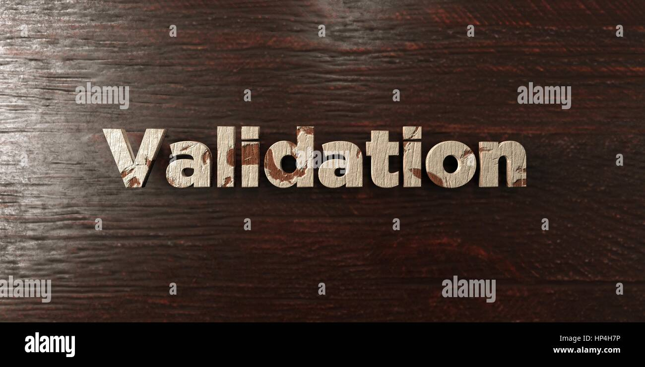 Validation - grungy wooden headline on Maple  - 3D rendered royalty free stock image. This image can be used for - Stock Image
