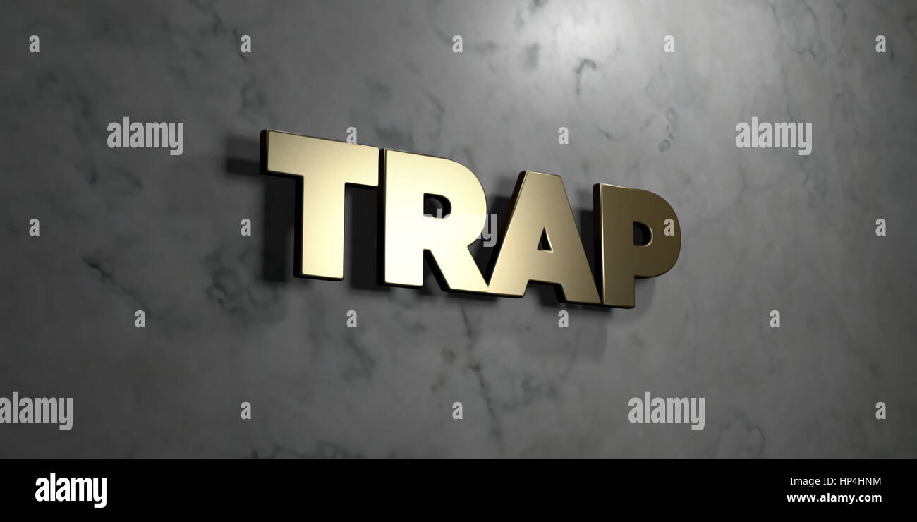 Trap - Gold sign mounted on glossy marble wall  - 3D rendered royalty free stock illustration. This image can be - Stock Image