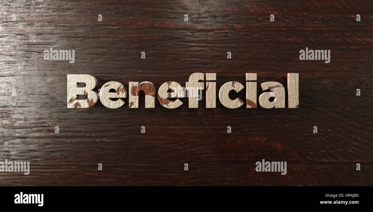 Beneficial - grungy wooden headline on Maple  - 3D rendered royalty free stock image. This image can be used for - Stock Image