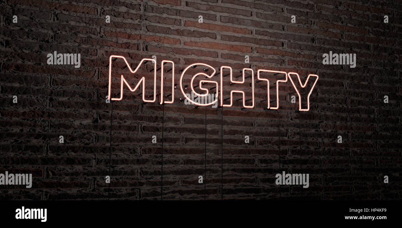 MIGHTY -Realistic Neon Sign on Brick Wall background - 3D rendered royalty free stock image. Can be used for online - Stock Image