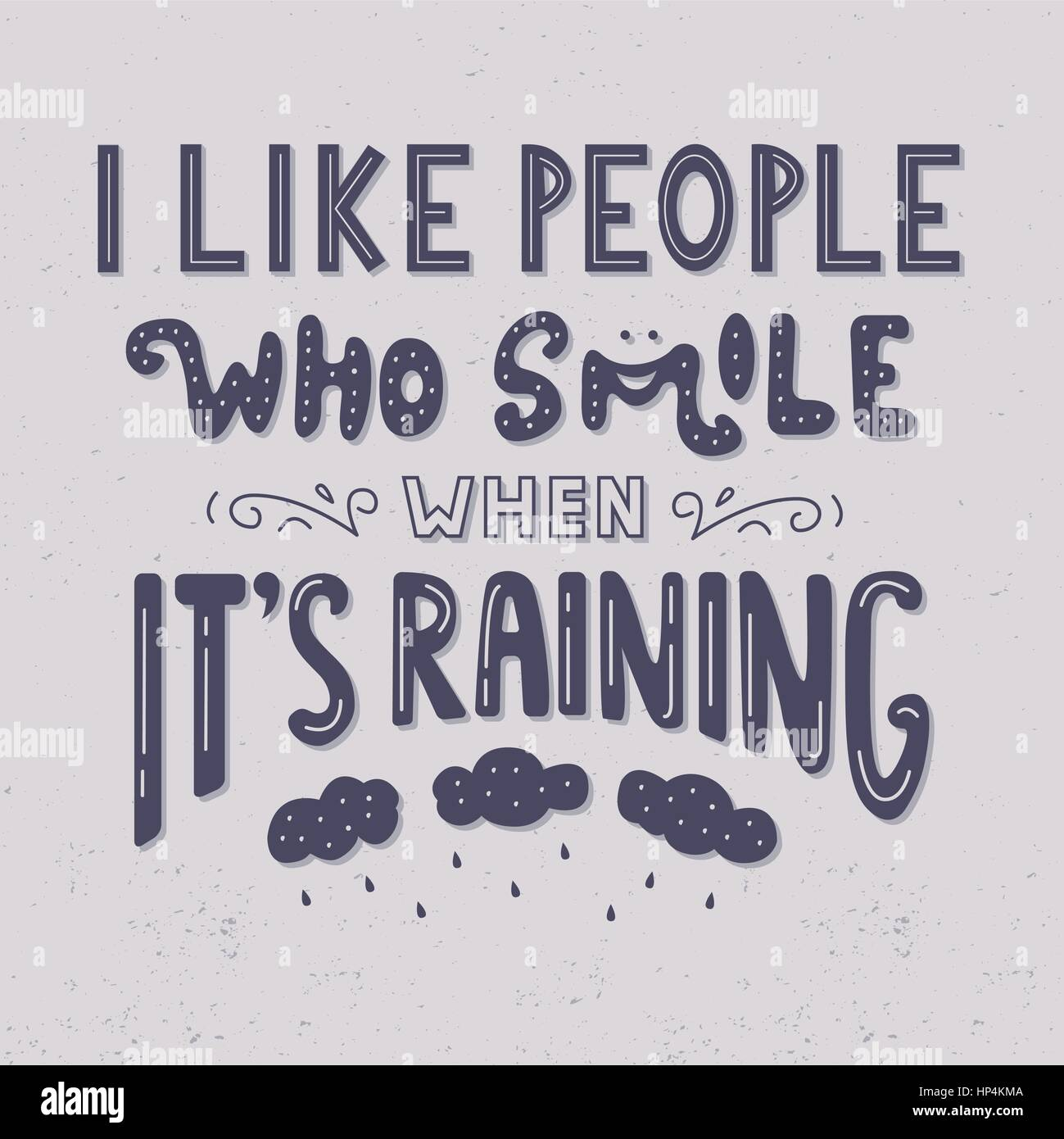 High Quality I Like People Who Smile When Itu0027s Raining
