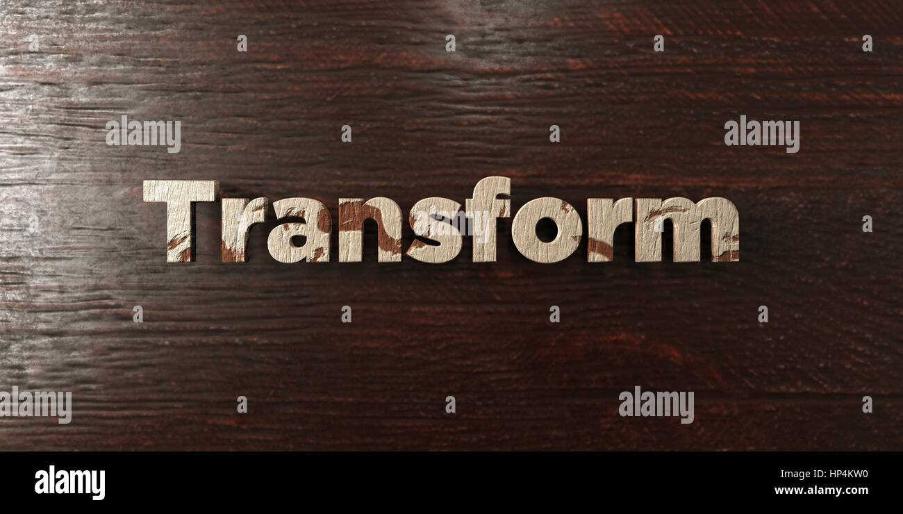 Transform - grungy wooden headline on Maple  - 3D rendered royalty free stock image. This image can be used for - Stock Image