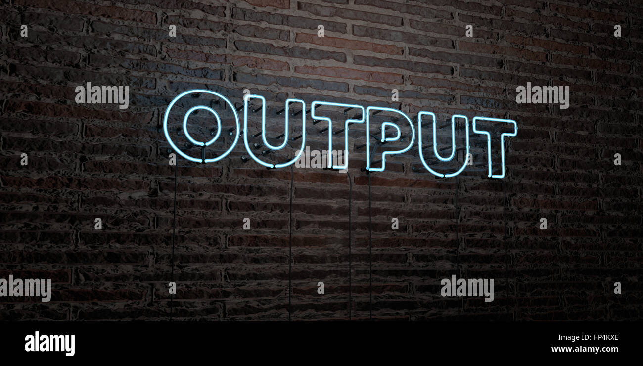 OUTPUT -Realistic Neon Sign on Brick Wall background - 3D rendered royalty free stock image. Can be used for online - Stock Image