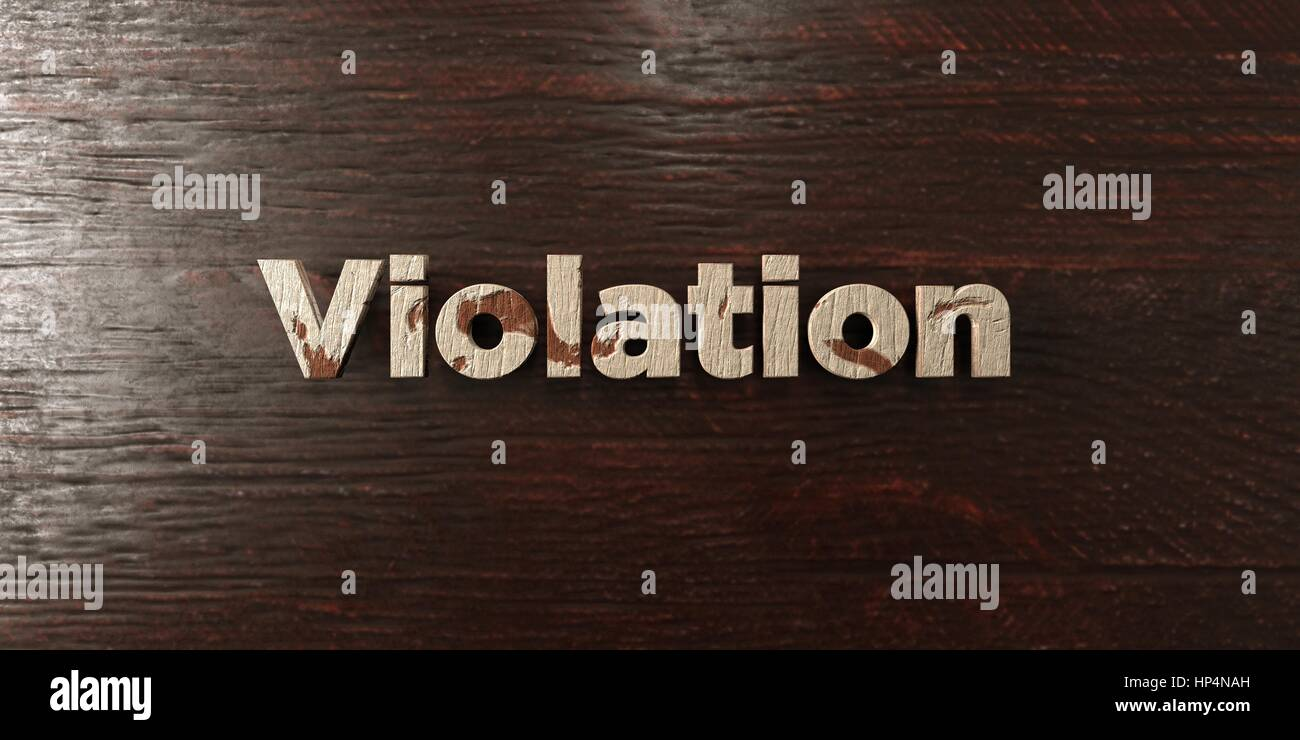 Violation - grungy wooden headline on Maple  - 3D rendered royalty free stock image. This image can be used for - Stock Image