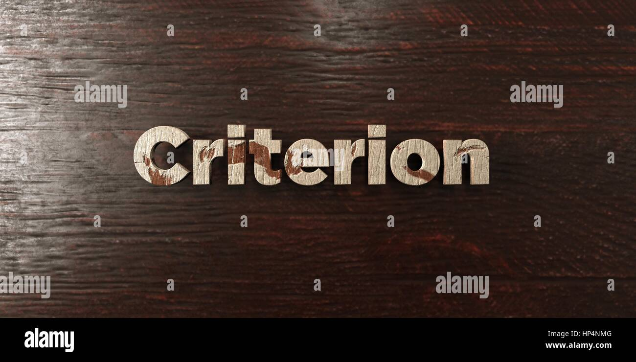 Criterion - grungy wooden headline on Maple  - 3D rendered royalty free stock image. This image can be used for - Stock Image