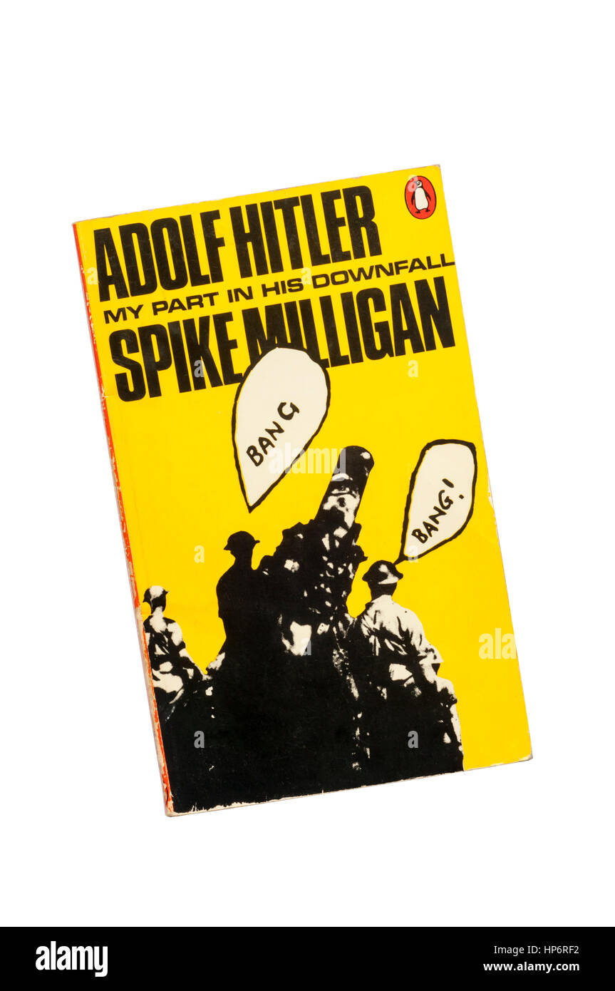 Adolf Hitler My Part in his Downfall is the first volume of the war memoirs of Spike Milligan.  First published - Stock Image