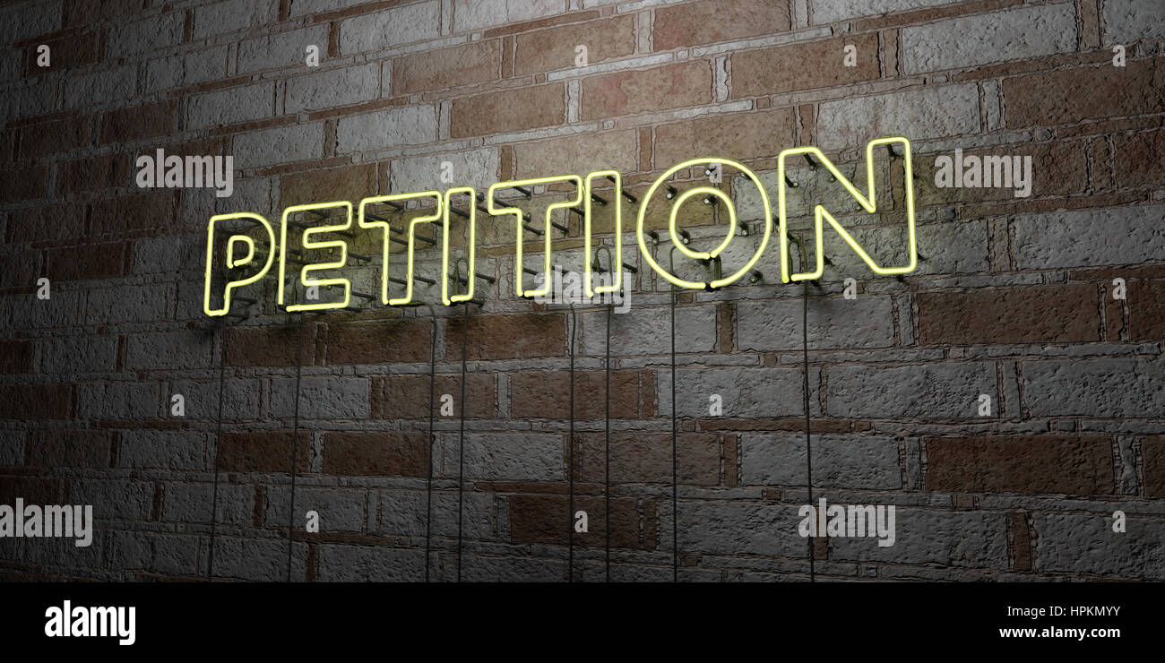PETITION - Glowing Neon Sign on stonework wall - 3D rendered royalty free stock illustration.  Can be used for online - Stock Image
