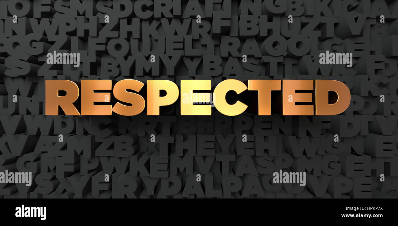 Respected - Gold text on black background - 3D rendered royalty free stock picture. This image can be used for an - Stock Image