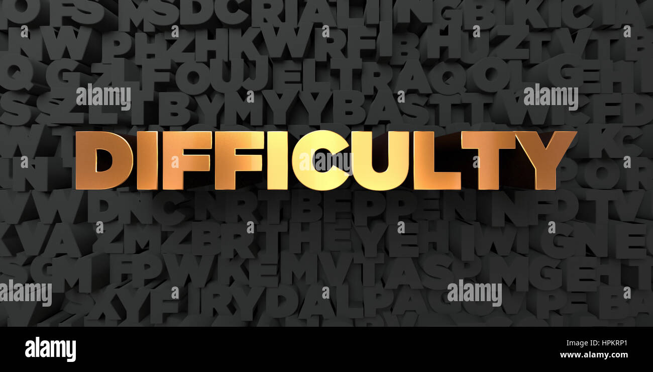 Difficulty - Gold text on black background - 3D rendered royalty free stock picture. This image can be used for - Stock Image