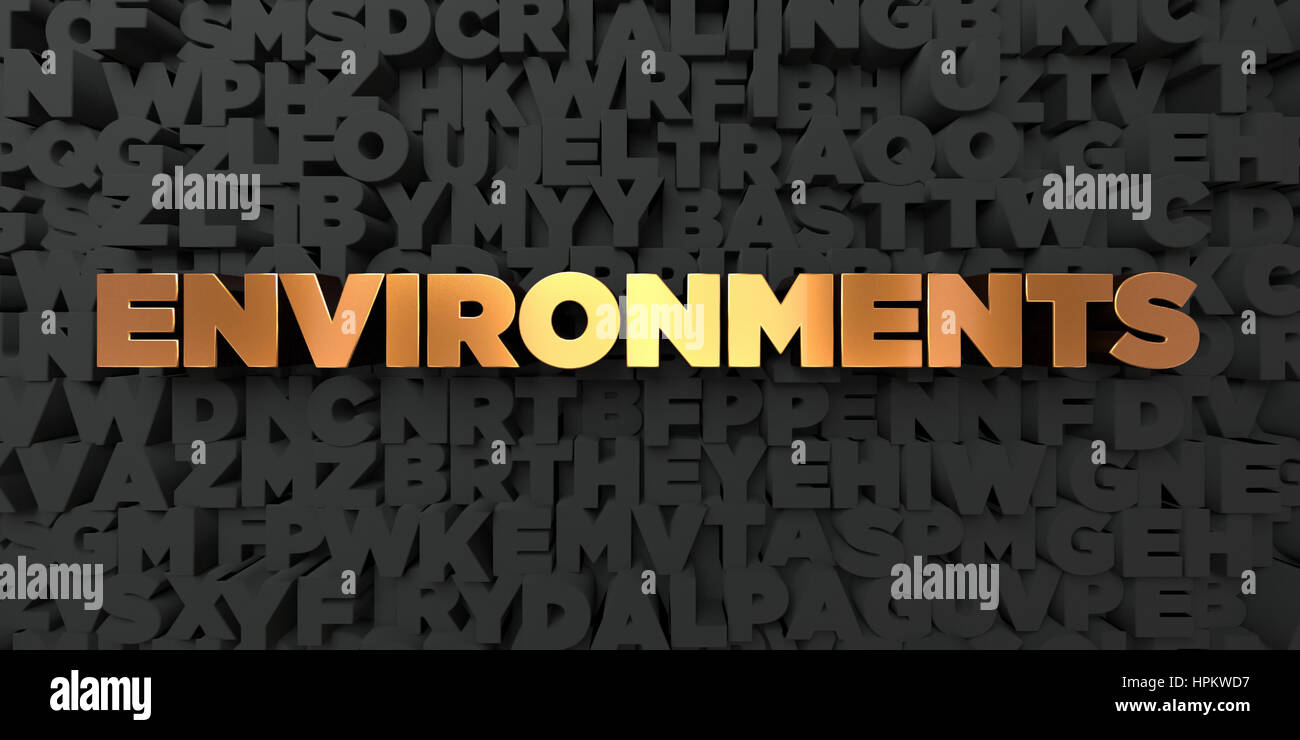 Environments - Gold text on black background - 3D rendered royalty free stock picture. This image can be used for - Stock Image