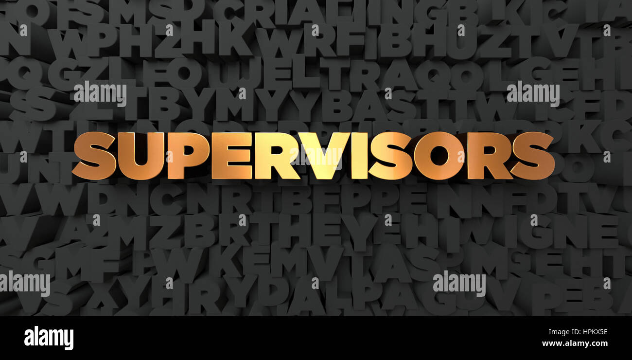 Supervisors - Gold text on black background - 3D rendered royalty free stock picture. This image can be used for - Stock Image