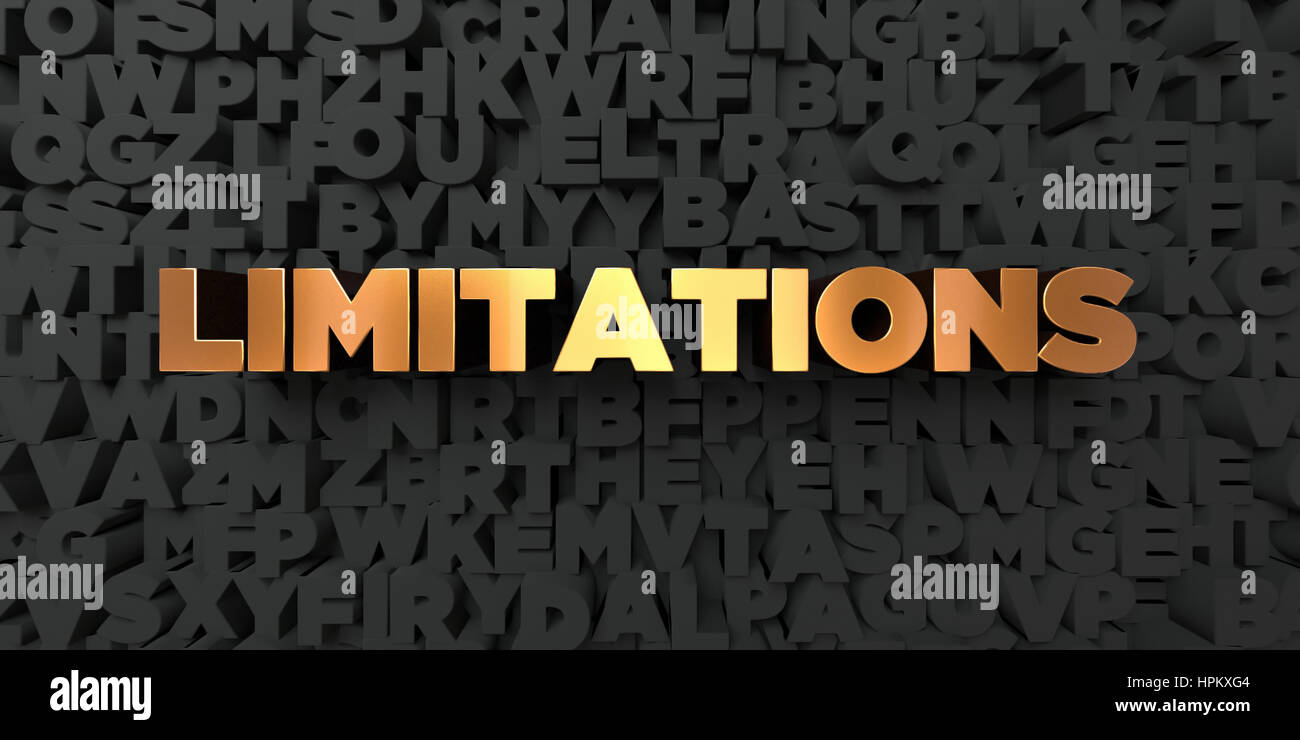 Limitations - Gold text on black background - 3D rendered royalty free stock picture. This image can be used for - Stock Image