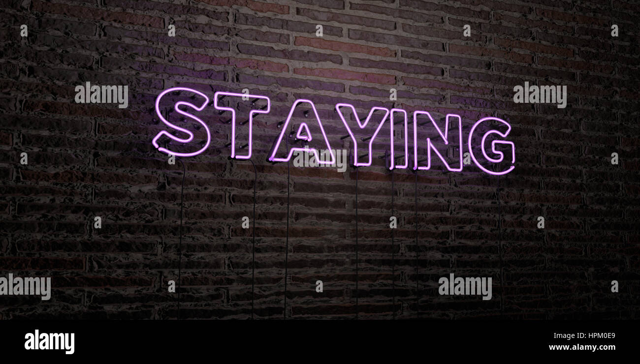 STAYING -Realistic Neon Sign on Brick Wall background - 3D rendered royalty free stock image. Can be used for online - Stock Image