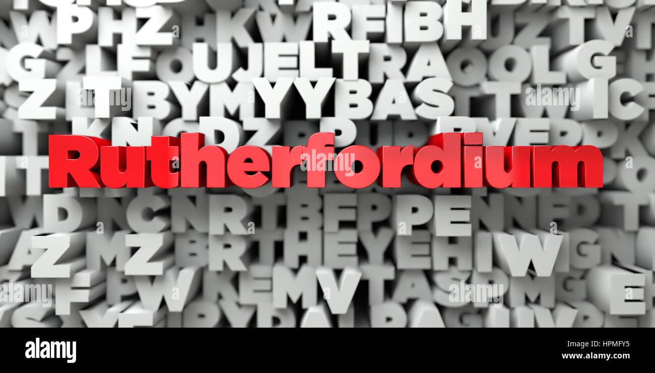 Rutherfordium -  Red text on typography background - 3D rendered royalty free stock image. This image can be used Stock Photo