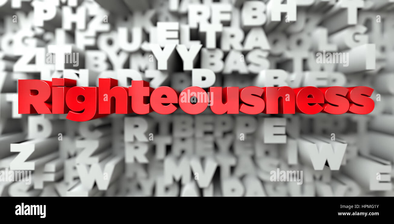 Righteousness -  Red text on typography background - 3D rendered royalty free stock image. This image can be used - Stock Image