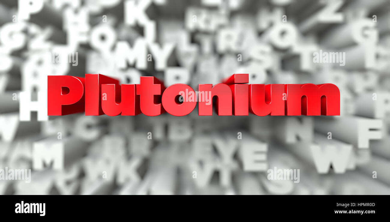 Plutonium -  Red text on typography background - 3D rendered royalty free stock image. This image can be used for - Stock Image