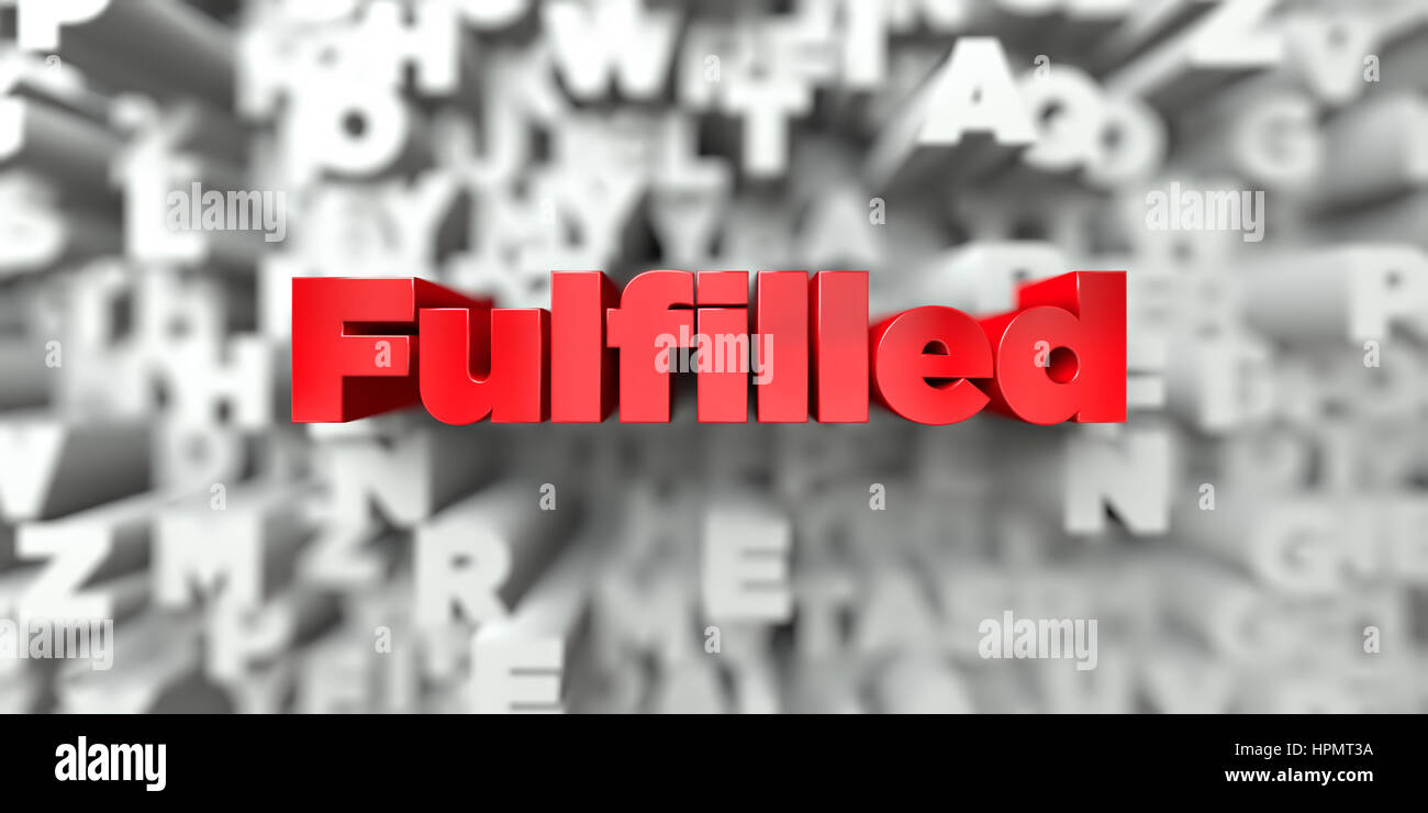 Fulfilled -  Red text on typography background - 3D rendered royalty free stock image. This image can be used for - Stock Image