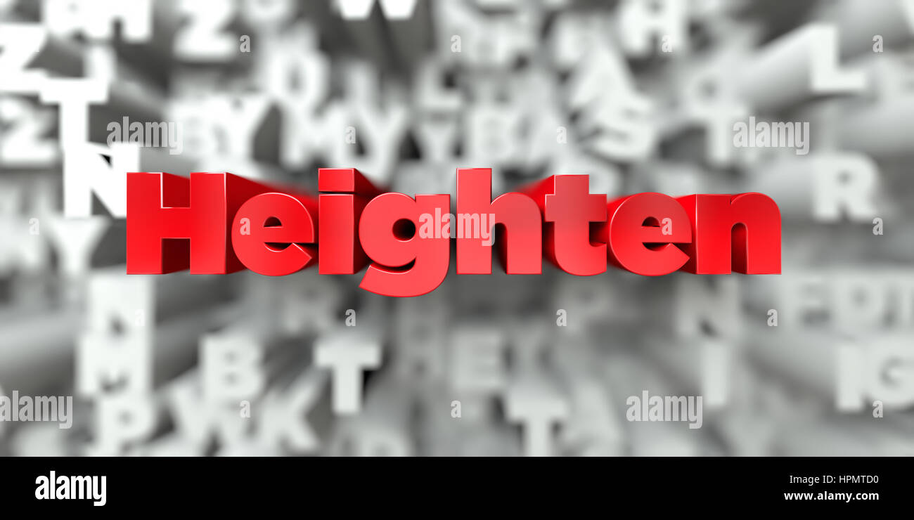 Heighten -  Red text on typography background - 3D rendered royalty free stock image. This image can be used for - Stock Image