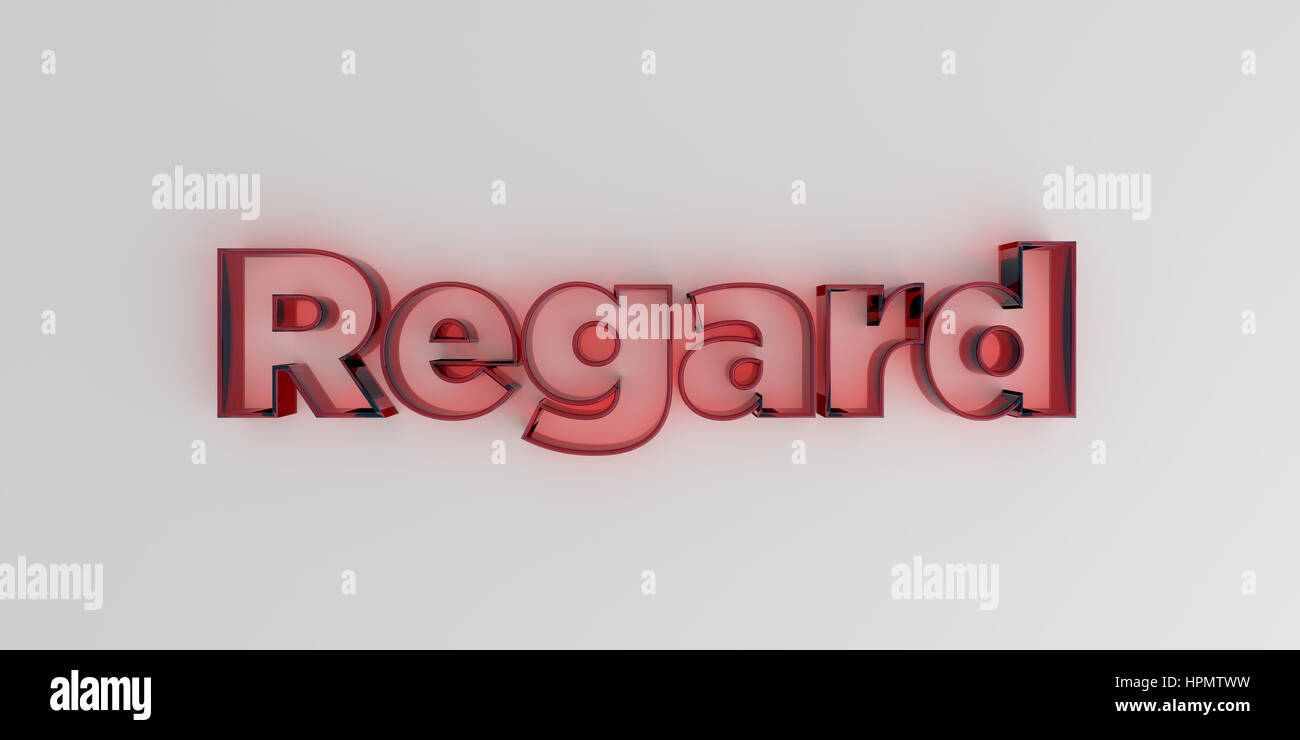 Regard - Red glass text on white background - 3D rendered royalty free stock image. - Stock Image