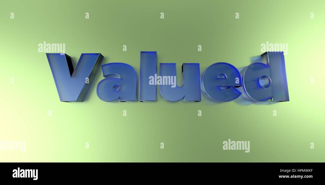 Valued - colorful glass text on vibrant background - 3D rendered royalty free stock image. - Stock Image