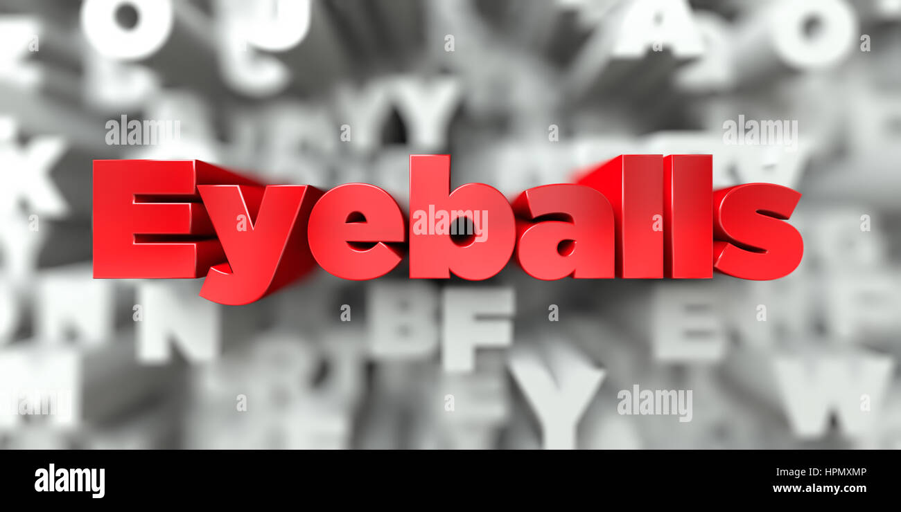 Eyeballs -  Red text on typography background - 3D rendered royalty free stock image. This image can be used for - Stock Image