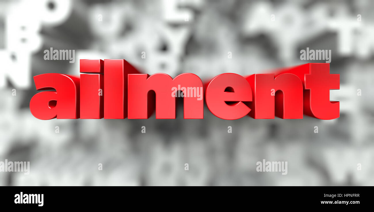 ailment -  Red text on typography background - 3D rendered royalty free stock image. This image can be used for - Stock Image