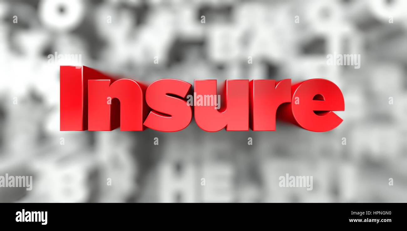 Insure -  Red text on typography background - 3D rendered royalty free stock image. This image can be used for an - Stock Image
