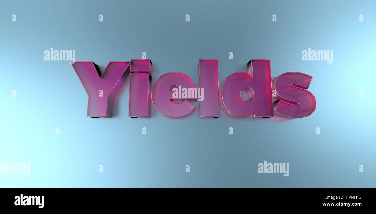 Yields - colorful glass text on vibrant background - 3D rendered royalty free stock image. Stock Photo