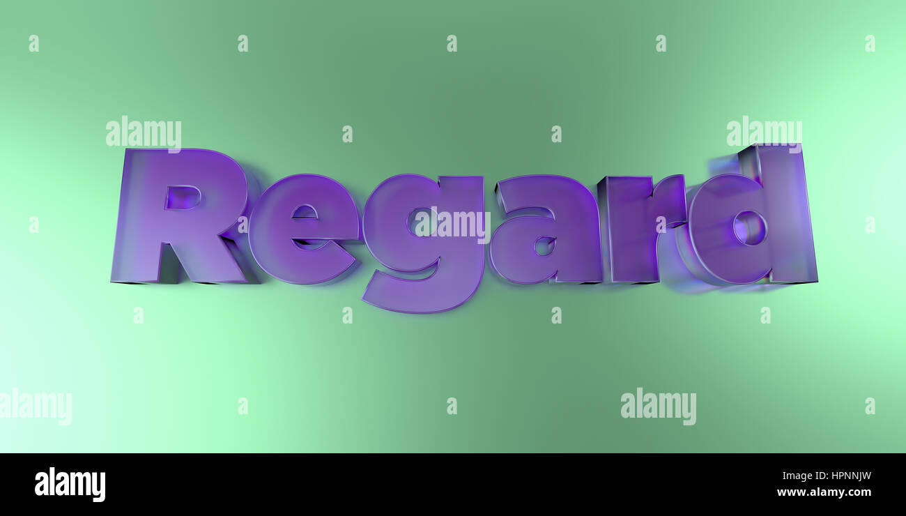 Regard - colorful glass text on vibrant background - 3D rendered royalty free stock image. - Stock Image
