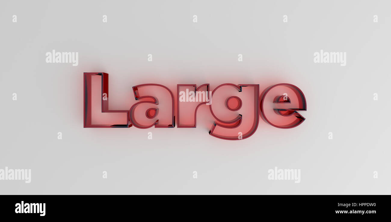 Large - Red glass text on white background - 3D rendered royalty free stock image. - Stock Image