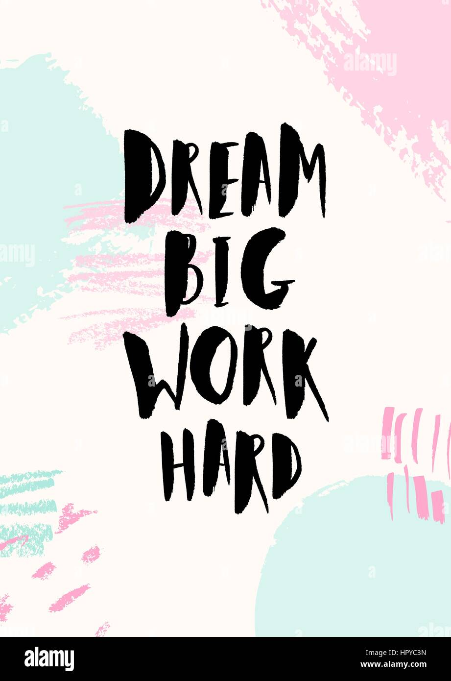Dream Big Work Hard - inspirational quote poster design ...