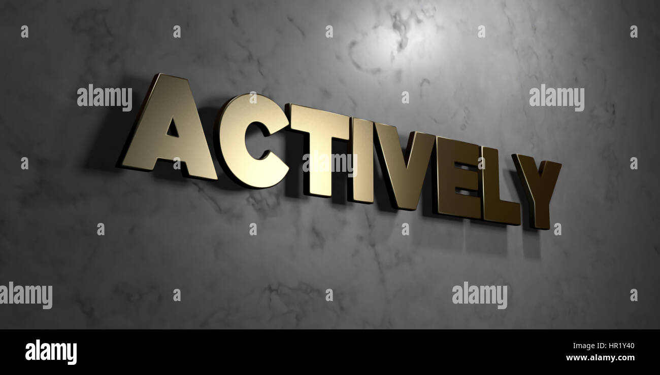 Actively - Gold sign mounted on glossy marble wall  - 3D rendered royalty free stock illustration. This image can - Stock Image