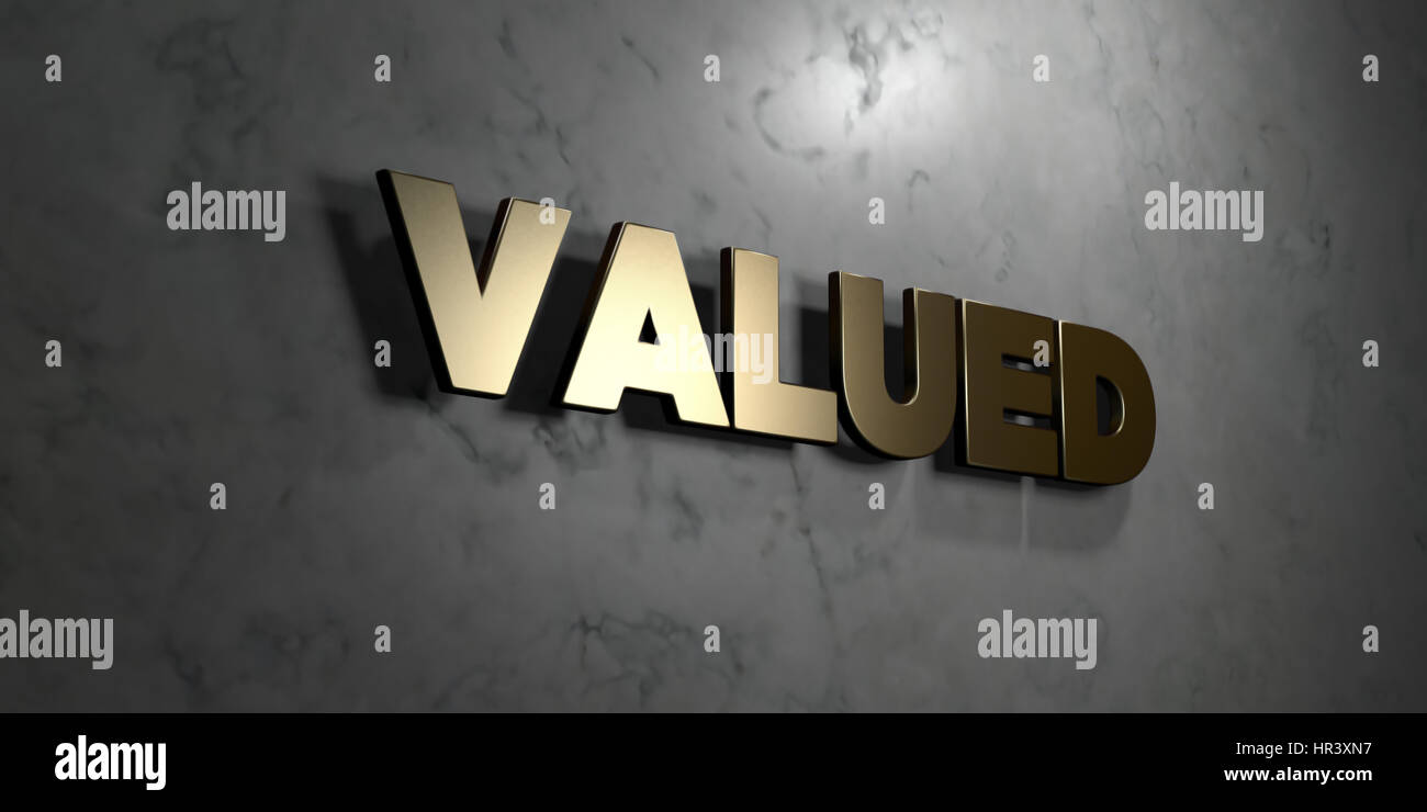 Valued - Gold sign mounted on glossy marble wall  - 3D rendered royalty free stock illustration. This image can - Stock Image