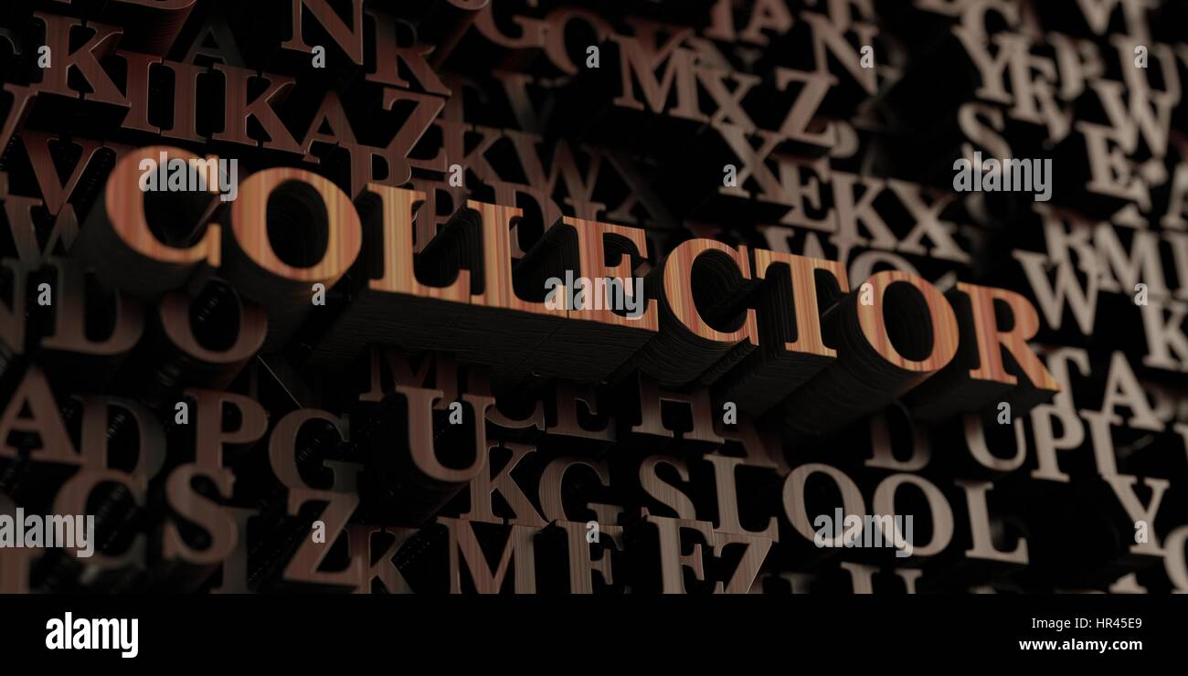 Collector - Wooden 3D rendered letters/message.  Can be used for an online banner ad or a print postcard. - Stock Image