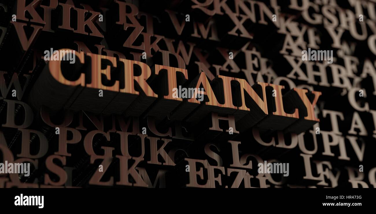 Certainly - Wooden 3D rendered letters/message.  Can be used for an online banner ad or a print postcard. - Stock Image