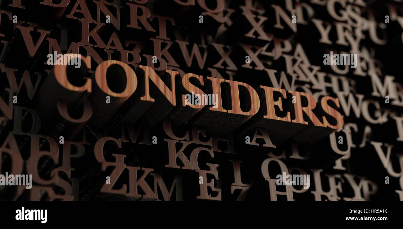 Considers - Wooden 3D rendered letters/message.  Can be used for an online banner ad or a print postcard. - Stock Image