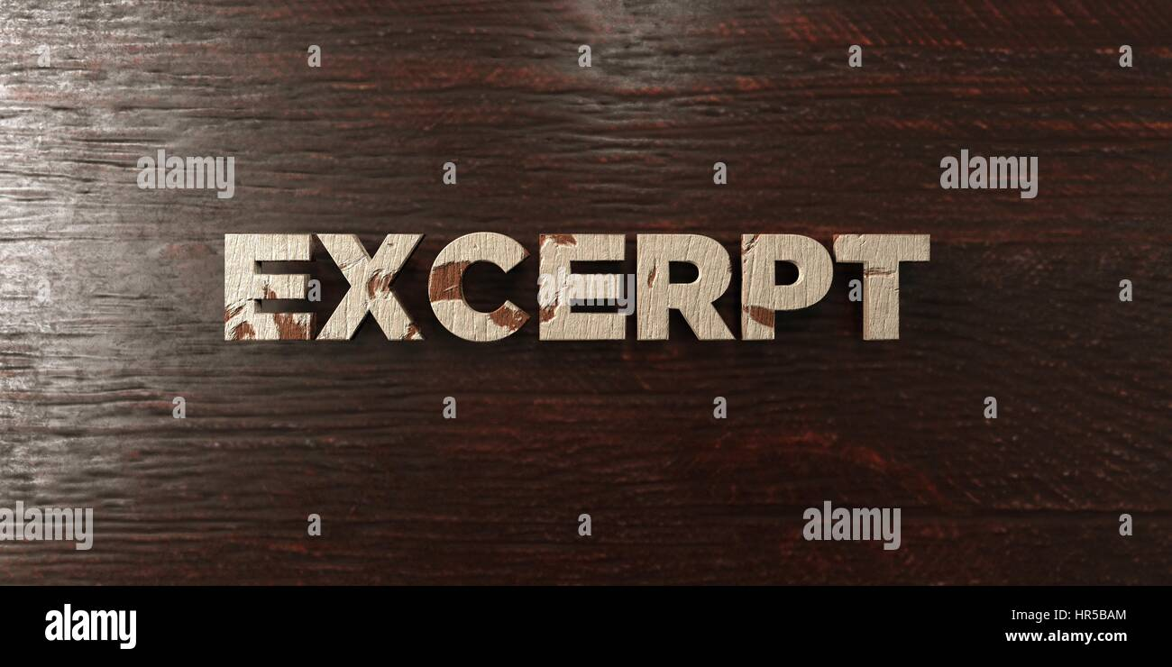 Excerpt - grungy wooden headline on Maple  - 3D rendered royalty free stock image. This image can be used for an - Stock Image