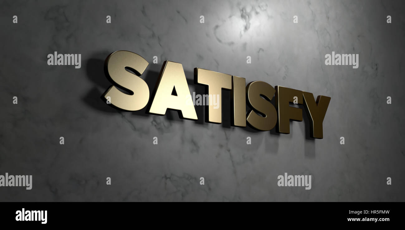 Satisfy - Gold sign mounted on glossy marble wall  - 3D rendered royalty free stock illustration. This image can - Stock Image