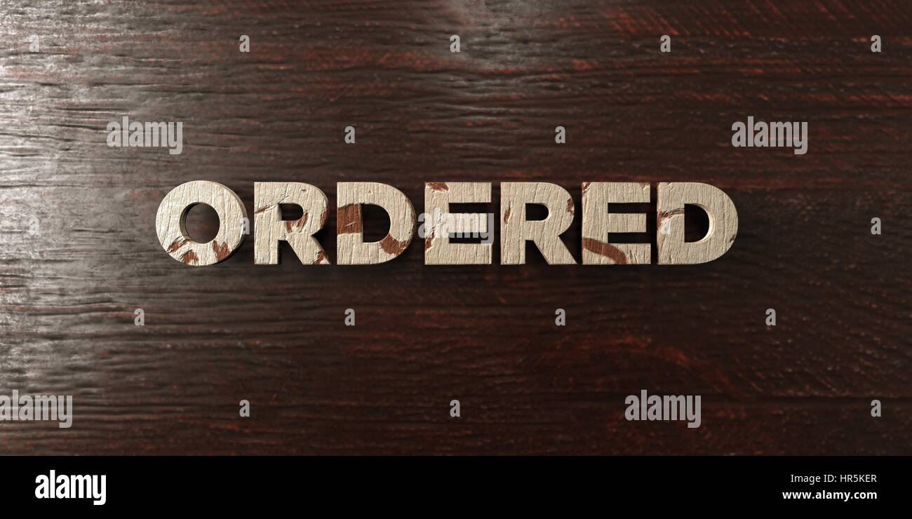 Ordered - grungy wooden headline on Maple  - 3D rendered royalty free stock image. This image can be used for an - Stock Image