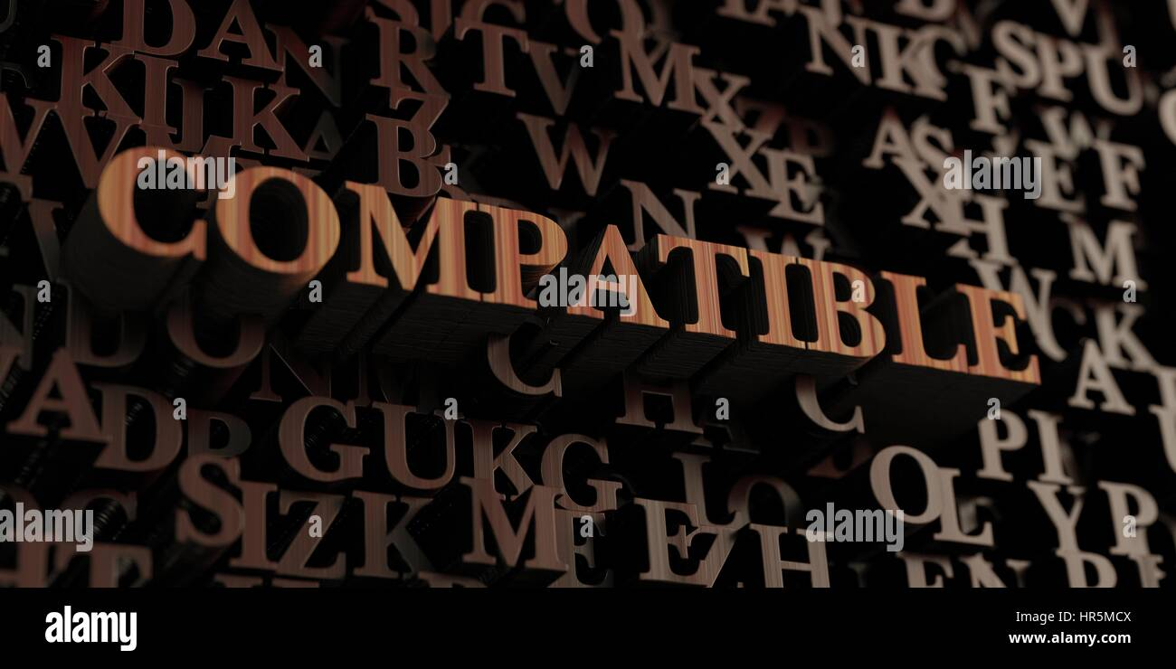 Compatible - Wooden 3D rendered letters/message.  Can be used for an online banner ad or a print postcard. - Stock Image