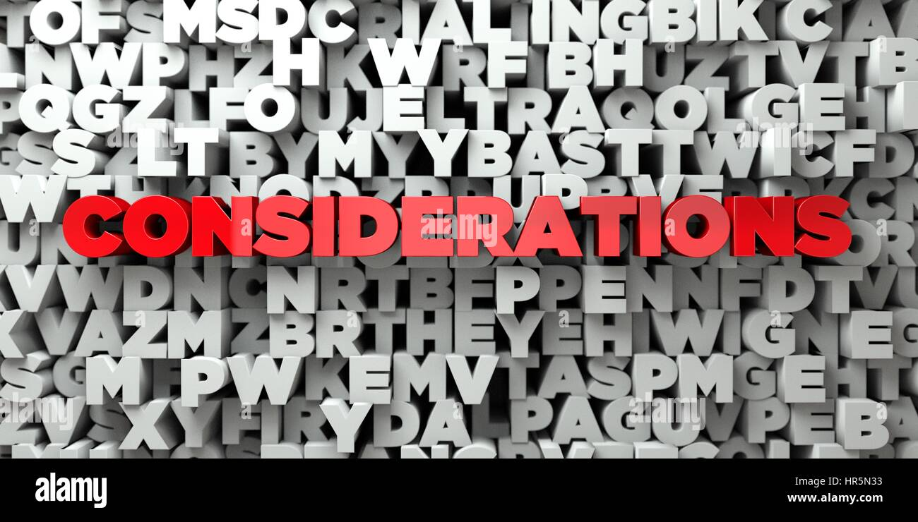 CONSIDERATIONS -  Red text on typography background - 3D rendered royalty free stock image. This image can be used Stock Photo