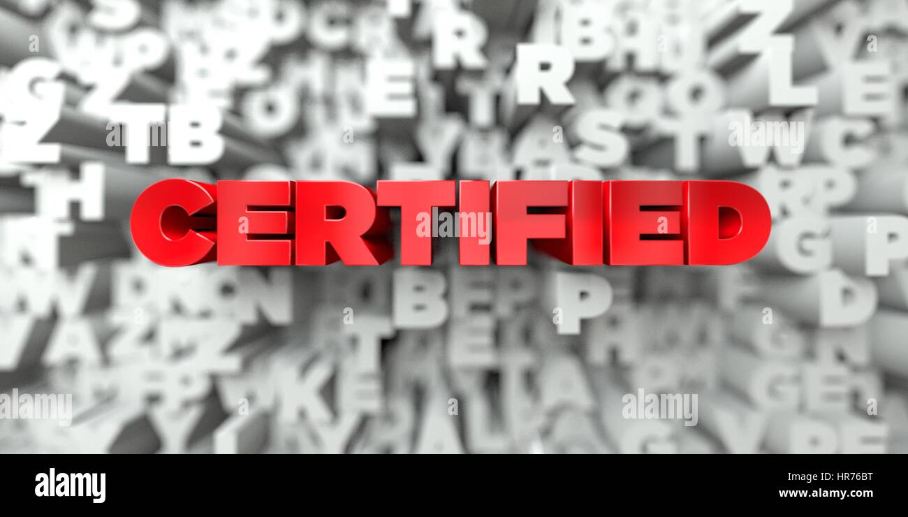 CERTIFIED -  Red text on typography background - 3D rendered royalty free stock image. This image can be used for - Stock Image