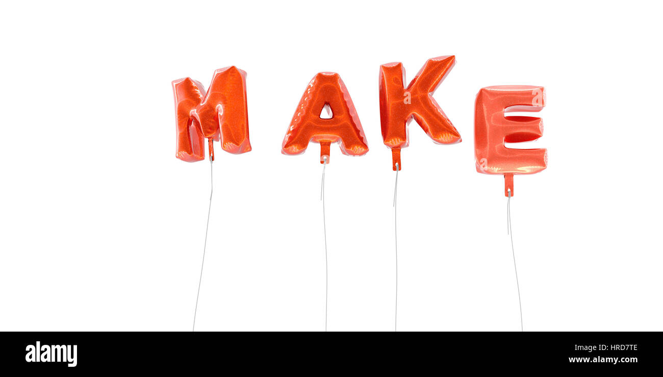 MAKE - word made from red foil balloons - 3D rendered  Can