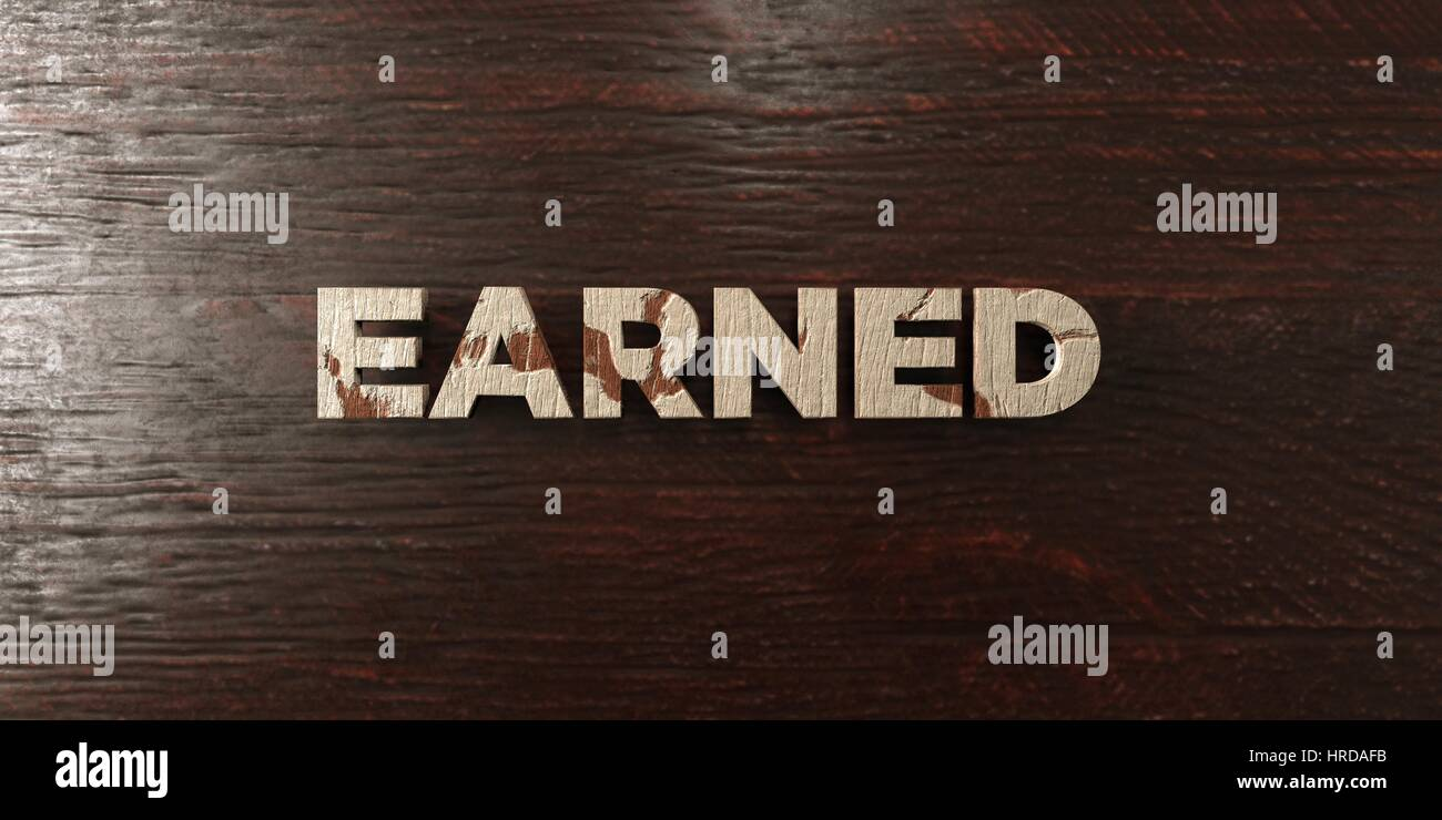 Earned - grungy wooden headline on Maple  - 3D rendered royalty free stock image. This image can be used for an - Stock Image
